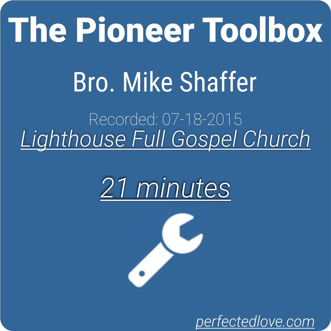 Bro. Mike Shaffer - Lighthouse Full Gospel Church